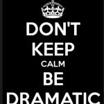 Need a Little Drama?